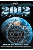 Drunvalo Melchizedek: 2012 - Prophecies From The Heart