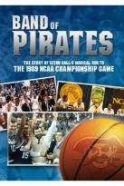 Band of Pirates: The Story of Seton Hall's Magical Run to the 1989 NCAA Championship Game