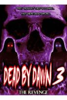 Dead by Dawn 3: The Revenge