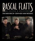 Rascal Flatts: All Access &amp; Uncovered - The Making of Changed and Beyond