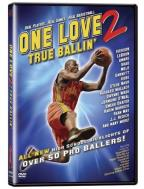 One Love 2: True Ballin'