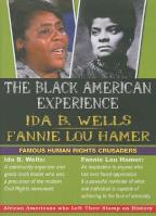Black American Experience: Famous Human Rights Crusaders - Ida B. Wells/Fannie Lou Hamer