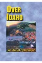 Over Over Idaho An Aerial Celebration