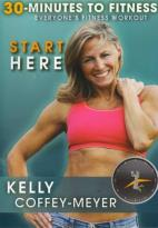 Kelly Coffey-Meyer: 30 Minutes to Fitness: Start Here