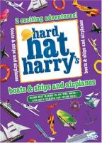 Hard Hat Harry - Boats And Ships And Airplanes