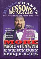 Magic Frank's Lessons In Magic - More Magic 4 Fun With Everyday Objects