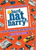 Hard Hat Harry - Real Life Rescue And Police Cars