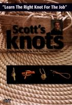 Scott's Knots: Learn The Right Knot For The Job