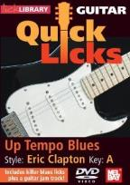 Lick Library: Guitar Quick Licks - Up Tempo Blues Eric Clapton Style