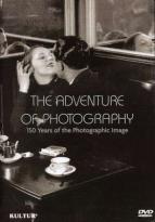 Adventure of Photography: 150 Years of the Photographic Image