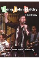 Long John Baldrey - It Ain't Easy: Live at Iowa State University