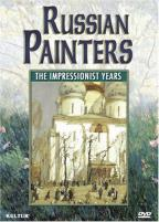 Russian Painters - The Impressionist Years
