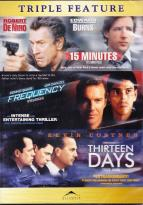15 Minutes/Frequency/Thirteen Days
