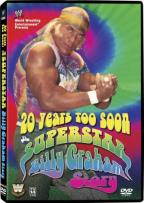 20 Years Too Soon : The Superstar Billy Graham Story