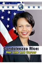Condoleezza Rice: Her Life and Career