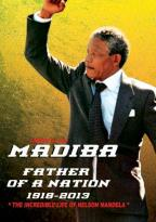 Madiba: Father of a Nation - 1918-2013