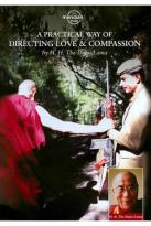 Dalai Lama: A Practical Way of Directing Love and Compassion