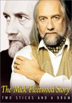 Mick Fleetwood Story: Two Sticks And A Drum