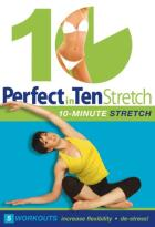 Perfect in Ten: Stretch, 10-Minute Workouts