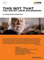 This Not That: The Artist John Baldessari