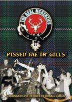 Real McKenzie - Pissed Tae Th' Gills