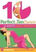 Perfect In Ten: Dance, 10-Minute Workouts