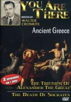 You Are There - Ancient Greece/ The Triumph Of Alexander The Great/ The Death Of Socrates