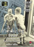 Paralyzing Fear, A: The Story of Polio in America