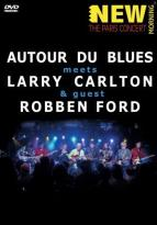 Autour de Blues Meets Larry Carlton & Guest Robben Ford: New Morning - The Paris Concert