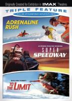 Pulse-Pounding Adventures Triple Feature: Adrenaline Rush/Super Speedway/To the Limit