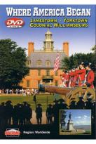 Where America Began - Jamestown, Colonial Williamsburg and Yorktown