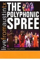 Polyphonic Spree - Live From Austin, Texas