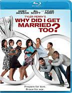 Tyler Perry's Why Did I Get Married Too