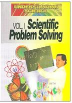 Understanding Science - Vol. 1: Scientific Problem Solving