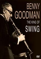 Benny Goodman: The King of Swing