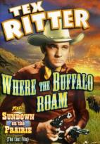 Ritter, Tex Double Feature - Where the Buffalo Roam/Sundown on the Prairie