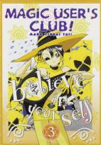 Magic User's Club Vol. 3: Believe in Yourself! (OVA)