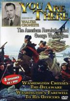 You Are There - The American Revolution And George Washington/ Washington Crosses The Delaware/ Washington's Farewell To His Officers