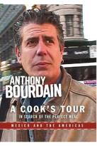Anthony Bourdain: A Cook's Tour - Mexico and the Americas