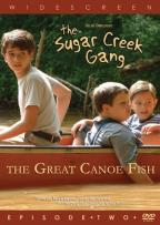 Sugar Creek Gang - Great Canoe Fish - Episode 2 Of 5