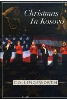 Collingsworth Family: Christmas in Kosovo