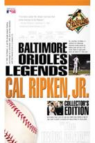 Baltimore Orioles Legends: Cal Ripken, Jr.