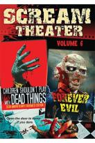 Scream Theater Double Feature, Vol. 6: Children Shouldn't Play With Dead Things/Forever Evil