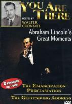 You are There - Abraham Lincoln's Greatest Moments/ The Emancipation Proclamation/ The Gettysburg Address