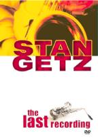Stan Getz - The Last Recording