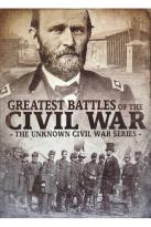 Unknown Civil War Series: Greatest Battles of the Civil War