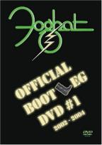 Foghat - The Official Bootleg DVD - Vol. 1 (2002 - 2004)