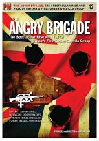 Angry Brigade: The Spectacular Rise and Fall Of Britain's First Urban Geurilla Group