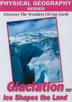 Physical Geography Series - Glaciers that Shape our Earth