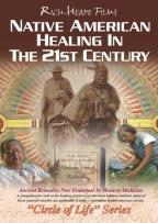 Native American Healing in the 21st Century - Circle of Life Series